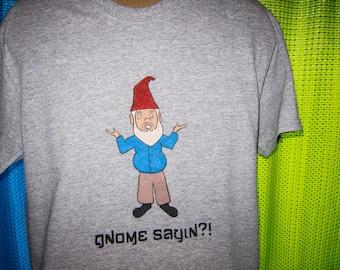 """Gnome sayin"""" Adult Vegan T-shirt"""