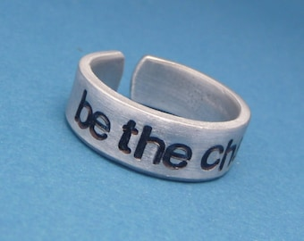 Be The Change - A Hand Stamped Ring