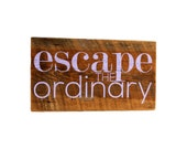 Escape the Ordinary Reclaimed Barn Wood Sign Kitchen Decor Housewarming Gift
