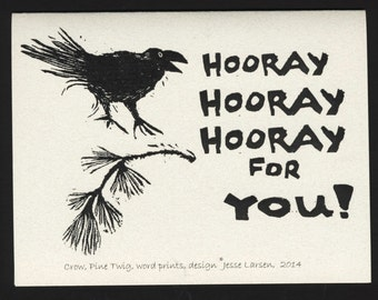 Card. Words. Hooray & crow/raven twig block prints by Jesse Larsen on quality blank card. All occasion. Free US shipping. Soulful. Smart