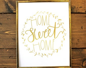 8x10 art print, hand lettered, home sweet home, white & gold