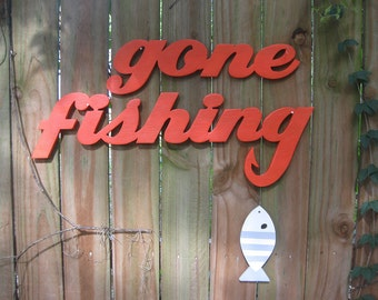 gone fishing, Father's Day Gift, fishing, angler, gift for him, beach cottage, lake house, man cave, word sign, wood sign, nautical