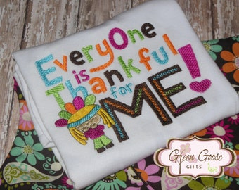 Everyone Is Thankful For Me Embroidered Shirt or Bodysuit - Thanksgiving Applique Shirt
