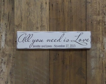 All you need is LOVE -Wedding Sign - Personalized Wedding Gift - Engagement Gift - Anniversary Gift - Present - Custom Wood Sign