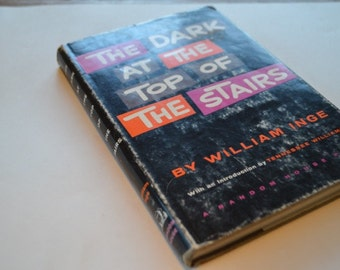 The Dark at The Top of The Stairs by William Inge 1958 First Printing Intro by Tennessee Williams