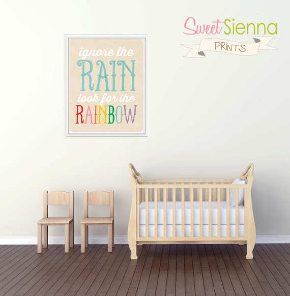 "INSTANT DOWNLOAD Rainbow ""Ignore the rain.... look for the rainbow"" Nursery decor, baby nursery, typographic print, 5x7"" PDF"