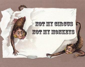 Not My Circus Not My Monkeys - Monkey Fabric Block - Anti Drama Saying