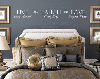 Live Every Moment Laugh Every Day Love Beyond Words Wall Decal - Master Bedroom Wall Decal - Family Wall Decal