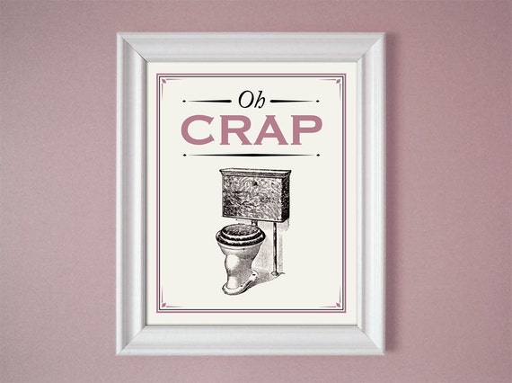 Oh crap pink mauve humorous bathroom sign wall decor art 8x10 for Funny bathroom designs