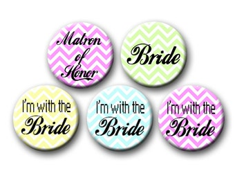 I'm With The Bride Bridal Shower Chevron Bachelorette party Buttons Party Favors 1.25 inch Pin back Buttons
