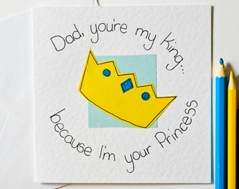Handmade greeting card for Dad, Dad you're my King... Birthday Card from a Princess, Father's Day Card from a daughter