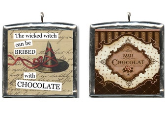 The Wicked Witch CanBe Bribed With CHOCOLATE. Altered art collage charm, pendant. HANDMADE