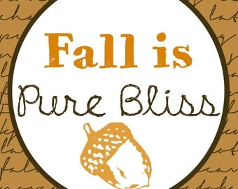 Fall is Pure Bliss Art Print