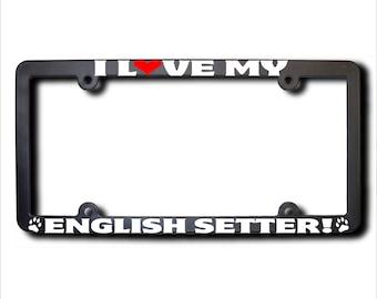 I Love My English Setter License Plate Frame USA (T)