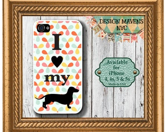 Dachshund iPhone Case, Love my dog iPhone Case, iPhone 4, iPhone 4s, iPhone 5, 5s, 5c, iPhone 6, 6s, 6 Plus, SE, iPhone 7, 7 Plus