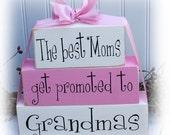 The Best Moms Get Promoted To Grandmas Wood Stacker Blocks