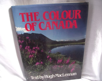 The COLOUR of CANADA,Book on Canada,The Colour of Canada by Hugh MacLennan,Coffee Table Book,Travel Book,Vintage Coffee Table Picture Book