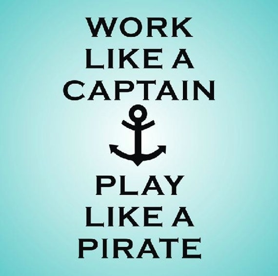 work like a captain play like a pirate decoration mural