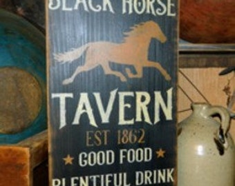 The Olde Black Horse Tavern Primitive Sign