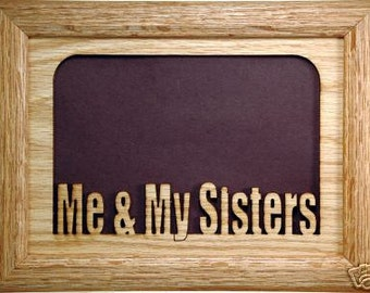 me and my sisters picture frame 5x7