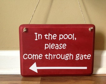 In the pool please come through gate sign/Swimming pool sign/ Pool sign/Pool Party/ pool rules/ summer door/sign primitive wood hand painted