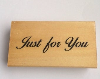 New Wood Mounted Rubber Stamp For Scrapbooking & Rubber Stamping...Just for You