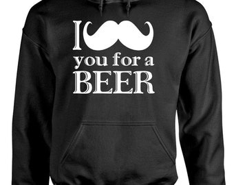 I mustache you for a BEER Hoodie hooded sweatshirt sweat shirt