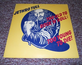 Jethro Tull Too Old To Rock N Roll Too Young To Die  Vinyl Record LP