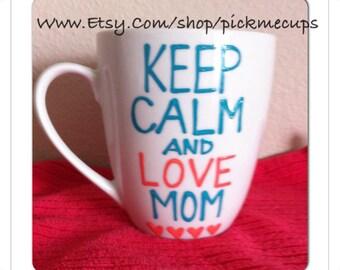 Keep calm and love Mom - Mother's Day Mug Mom you're way cooler than dad - Mother's Day mug family member coffee mug