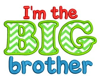 Im the BIG Brother Embroidery Applique Design, Big Brother Pattern Embroidery Digital, Big Brother Applique, Older Brother Tshirt Applique