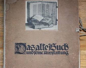 Scarce  -  The Old Book Die -  Quelle, Mappe 13. Das Alte Buch und Seine Ausstattung vom XV bis zum XIX Jahrhundert.