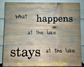 Recovered wood sign Hand Painted What Happens at the lake Stays at the lake