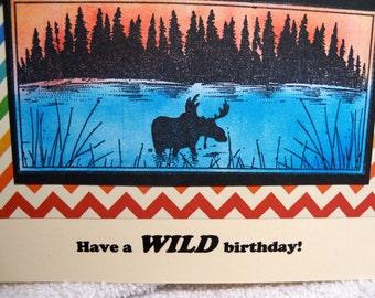 Wild birthday wishes, handmade birthday card, moose in the wild, masculine birthday card, have a wild birthday, north woods moose card
