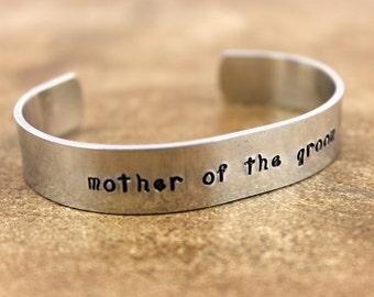 "Wedding Gift / ""mother of the groom"" Bracelet / Custom Hand Stamped Aluminum Cuff Bracelet / Groom's Mother Gift"