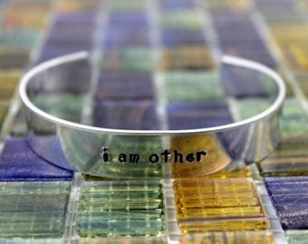 I Am Other Bracelet / Custom Hand Stamped Aluminum Bracelet / Inspirational Bracelet / Aluminum Cuff