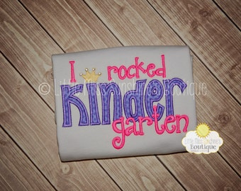 I Rocked Kindergarten Shirt, Last Day Of School Shirt, Kindergarten Graduation Shirt, Last day of Preschool Shirt