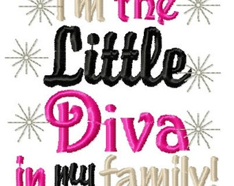 Instant Download: I'm the Little Diva in My Family Embroidery Design