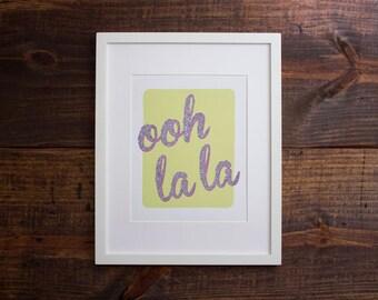 Ooh La La - Art Print 8x10