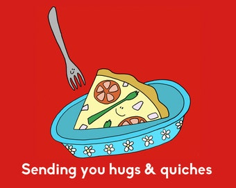 Sending You Hugs & Quiches | Food Pun Greeting Card