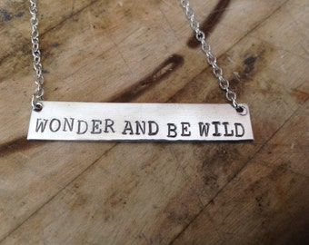 Wonder And Be Wild Hand Stamped Necklace