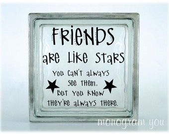 Glass Block Vinyl Decal 'Friends are like stars...' (007)