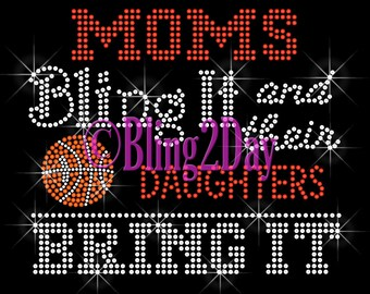 BASKETBALL - Moms Bling It and their Daughters Bring It - Iron on Rhinestone Transfer Bling Hot Fix Sports Mom - DIY