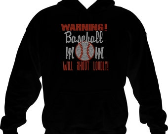 Rhinestone Baseball Mom/ Baseball Mom Sweatshirt/ Warning Baseball Mom Will Shout Loudly Hoodie Sweatshirt/ Baseball Mom Gift