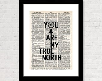 You Are My True North - Compass -  Engagement Gift - Wedding Anniversary Gift  -  Dictionary Page Art - Home Decor - Wall Decor
