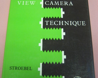View Camera Technique: Second Edition 1972, Leslie Stroebel, with Jacket