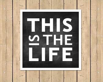 This is the Life/Chalkboard Design/SubwayArt/Square Print - 8x8, 10x10, 12x12