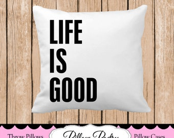 Life is Good Throw Pillow, Choose Colors, Personalized Pillow, Custom Throw Pillow