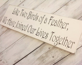 Like two birds of a feather we have joined our lives together, wedding sign, woodland rustic country wedding, love birds, lovebirds theme