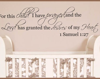 "For this child I prayed,,Wall decal,11 "" x 34.5"",wall decal,nursery, Vinyl Wall Art - Vinyl Lettering - Vinyl Decal,"