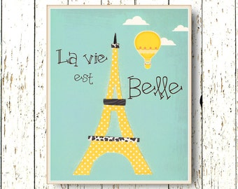 La vie est Belle Family Room - Eiffel Tower yellow black blue art decoration 8x10 or 11x14 children's art room French words hot air balloon